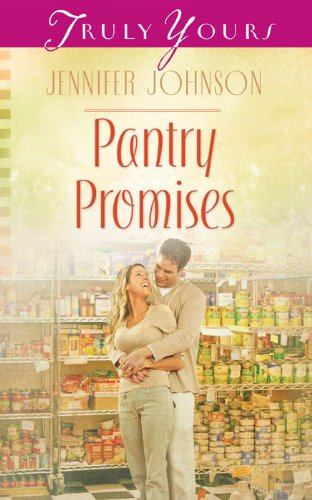 Pantry Promises (Truly Yours Digital Editions Book 1013) (English Edition)