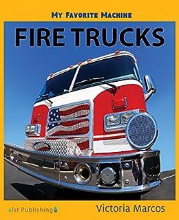 My Favorite Machine: Fire Trucks (My Favorite Machines) by [Victoria Marcos]