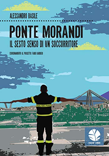 Ponte Morandi. Il sesto senso di un soccorritore