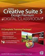 Adobe Creative Suite 5 Design Premium Digital Classroom, (Book and Video Training)