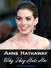 Anne Hathaway: Why They Hate Her (English Edition)