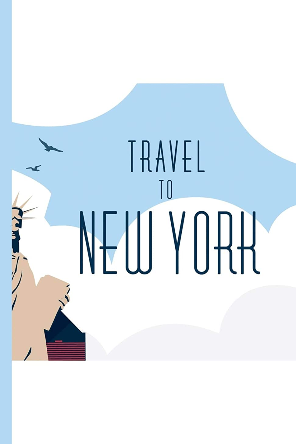 ウルル統治可能逸脱Travel to New York : Travel Journal / College Ruled Notebook
