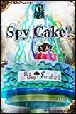 Spy Cake? It's Only Fondant (Simply Entertainment Collection [SEC] Book 11) (English Edition)