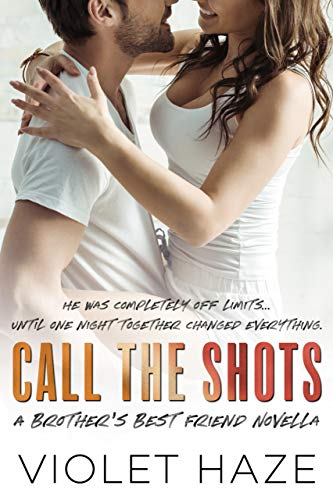 Call the Shots: A Brother's Best Friend Novella (Unexpected Love Book 3) (English Edition)
