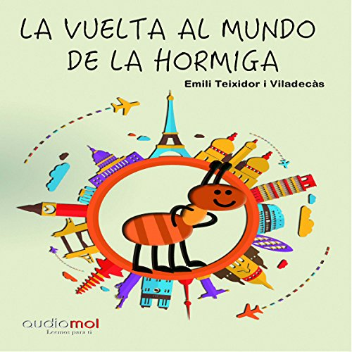 La vuelta al mundo de la hormiga Miga [Around the World of Miga the Ant] audiobook cover art