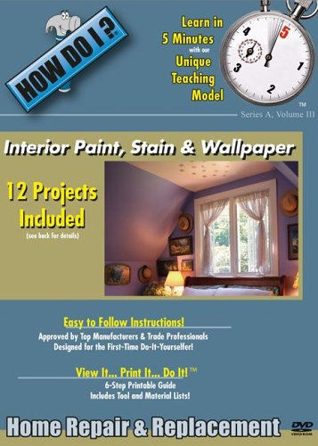 How Do I: Interior Paint, Stain and Wallpaper