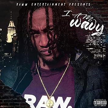 I Am Wavy