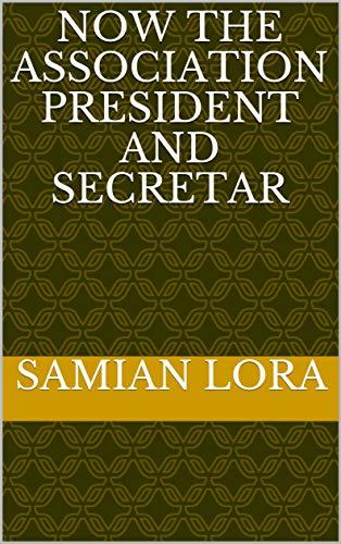 Now the association president and secretar (English Edition)