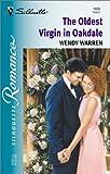 The Oldest Virgin In Oakdale (Silhouette Romance)