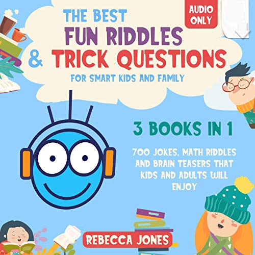 The Best Fun Riddles & Trick Questions for Smart Kids and Family: 3 Books in 1 Audiobook By Rebecca Jones cover art