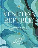 Venetian Republic: Recipes from the Veneto, Adriatic Croatia, and the Greek islands