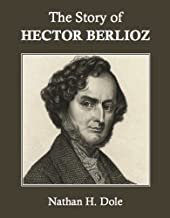 The Story of Hector Berlioz