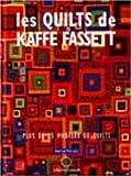 LES QUILTS DE KAFFE FASSETT. Plus de 25 modèles de quilts