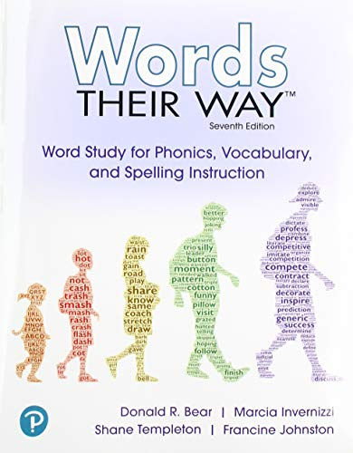 Compare Textbook Prices for Words Their Way: Word Study for Phonics, Vocabulary and Spelling Instruction with Words Their Way Digital and Enhanced Pearson eText -- Access Card Package 7 Edition ISBN 9780135174623 by Bear, Donald,Invernizzi, Marcia,Templeton, Shane,Johnston, Francine
