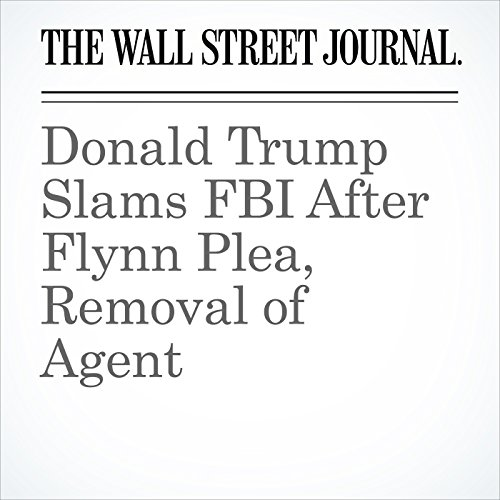 Donald Trump Slams FBI After Flynn Plea, Removal of Agent copertina