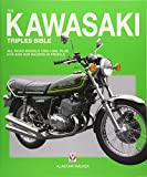 The Kawasaki Triples Bible: All road models 1968-1980, plus H1R and H2R racers in profile (Bible (Wiley))
