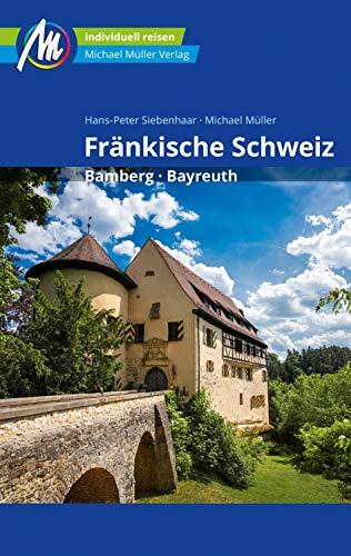 Fränkische Schweiz Reiseführer Michael Müller Verlag: Bamberg, Bayreuth (MM-Reiseführer)