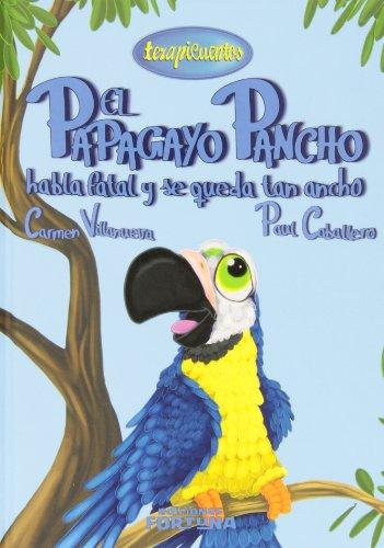El papagayo Pancho habla fatal y se queda tan ancho: IX (Terapicuentos)
