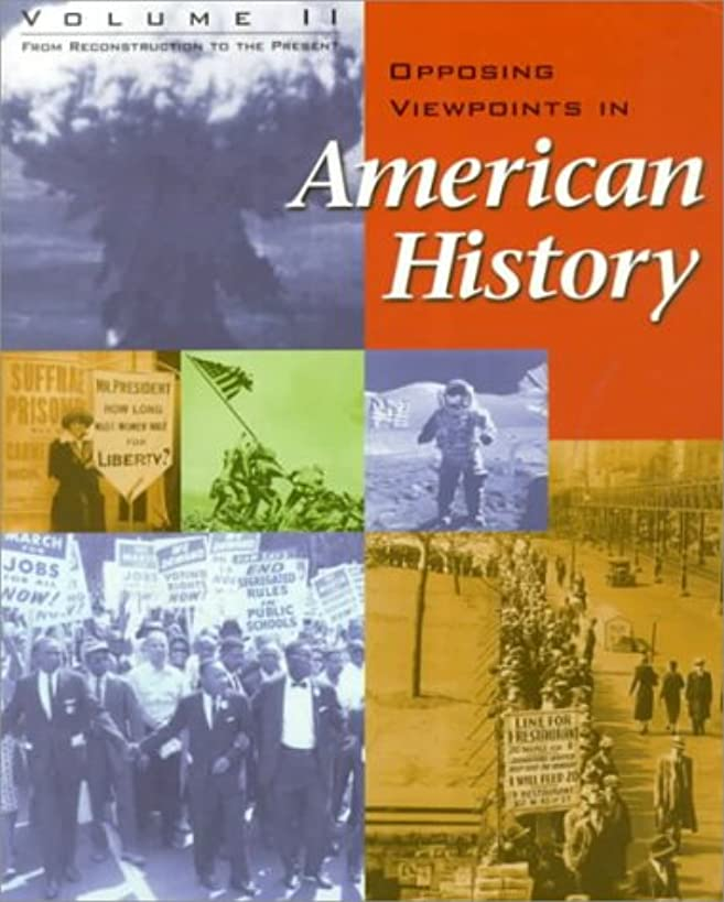 Opposing Viewpoints in American History - Volume 2: From Reconstruction to the Present (paperback edition)