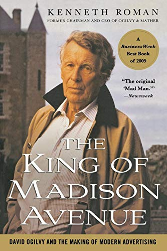 Image of The King of Madison Avenue: David Ogilvy and the Making of Modern Advertising