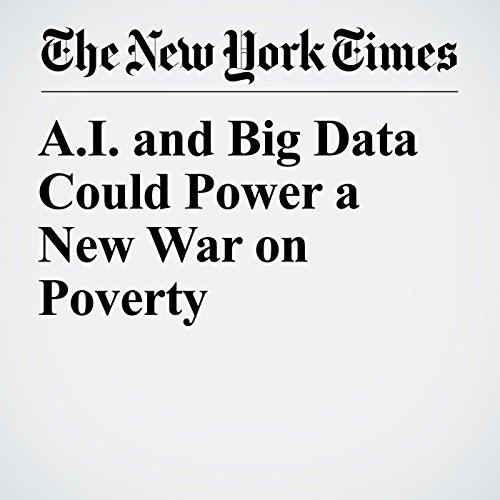 A.I. and Big Data Could Power a New War on Poverty copertina
