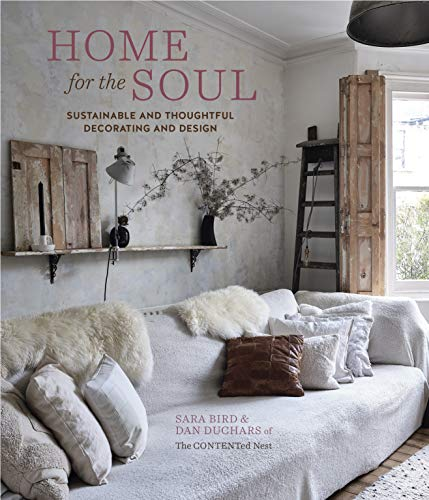 Home for the Soul: Sustainable and thoughtful decorating and design (English Edition)