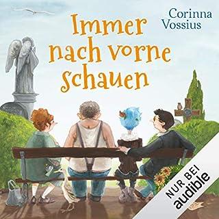 Immer nach vorne schauen                   Autor:                                                                                                                                 Corinna Vossius                               Sprecher:                                                                                                                                 Gabriele Blum                      Spieldauer: 7 Std. und 40 Min.     74 Bewertungen     Gesamt 4,3