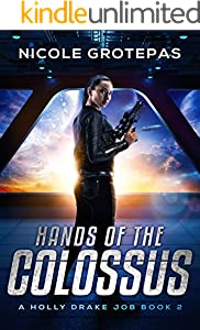 Hands of the Colossus: A Steampunk Space Opera Adventure (Holly Drake Jobs Book 2)