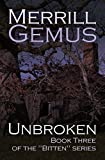 "Unbroken: A Vampire Paranormal Romance: Book Three of the ""Bitten"" Vampire Se..."