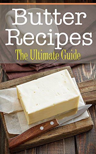 Butter Recipes: The Ultimate Guide by [Johanna Davidson]