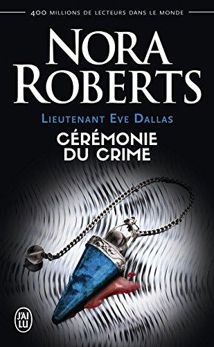 Lieutenant Eve Dallas (Tome 5) - Cérémonie du crime