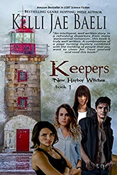 Keepers: New Harbor Witches #1: (New Harbor Witches series #1) by [Kelli Jae Baeli]