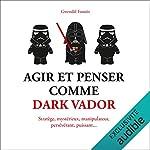 Couverture de Agir et penser comme Dark Vador