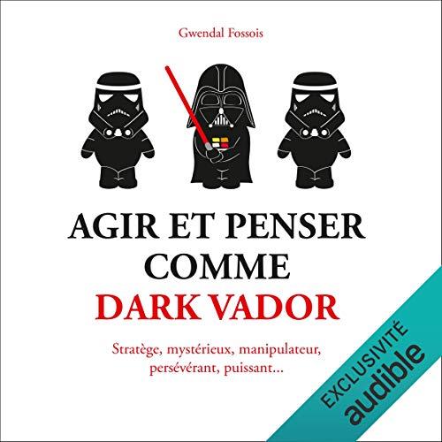 Page de couverture de Agir et penser comme Dark Vador