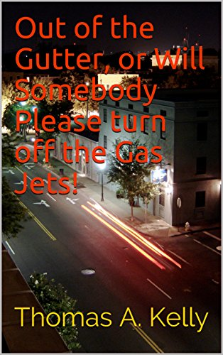 Out of the Gutter, or Will Somebody Please turn off the Gas Jets!