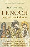 1 Enoch as Christian Scripture