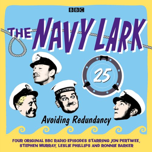 The Navy Lark: Volume 25 - Avoiding Redundancy cover art