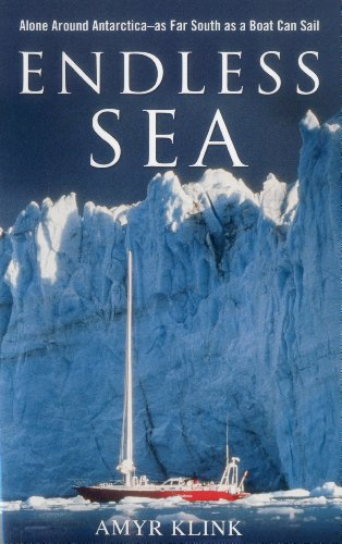 Endless Sea: Alone around Antarctica--As Far South as a Boat Can Sail