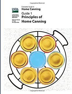 Complete Guide To Home Canning: Principles Of Home Canning