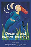 Dreams and Inward Journeys: A Rhetoric and Reader for Writers (4th Edition)