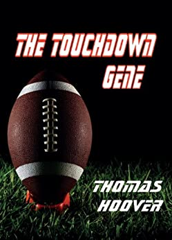 The Touchdown Gene by [Thomas Hoover]