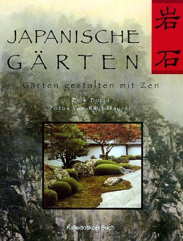 Japanische Gärten: Gärten gestalten mit Zen