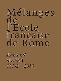 Melanges Efr Antiquite (Mélanges de L'EFR-Antiquité (131/2 2019))