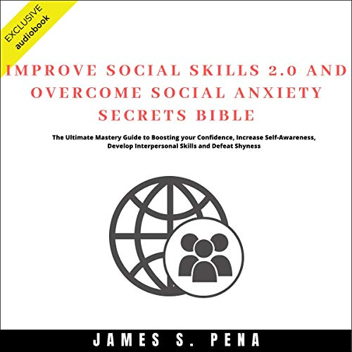 Improve Social Skills 2.0 and Overcome Social Anxiety Secrets Bible cover art