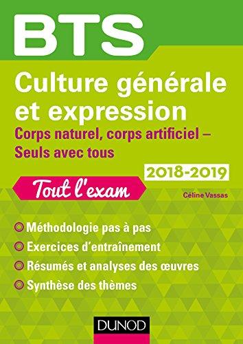 BTS Culture générale et Expression 2018-2019 - Corps naturel - corps artificiel, Seuls avec tous: Corps naturel - corps artificiel, Seuls avec tous (2018-2019)