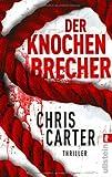 Der Knochenbrecher (Ein Hunter-und-Garcia-Thriller)