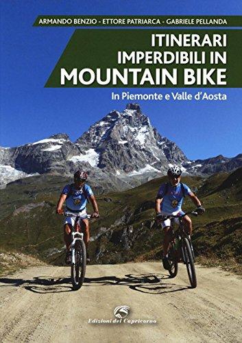 Itinerari imperdibili in mountain bike in Piemonte e Valle d'Aosta
