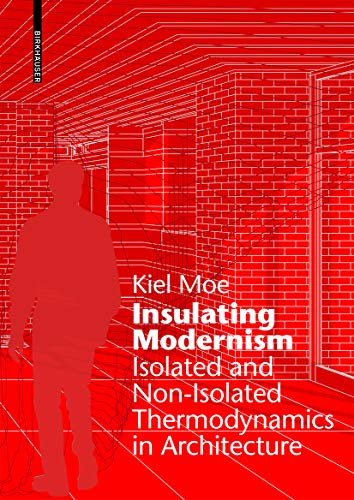 Insulating Modernism: Isolated and Non-isolated Thermodynamics in Architecture