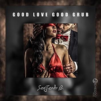 Good Love Good Grub