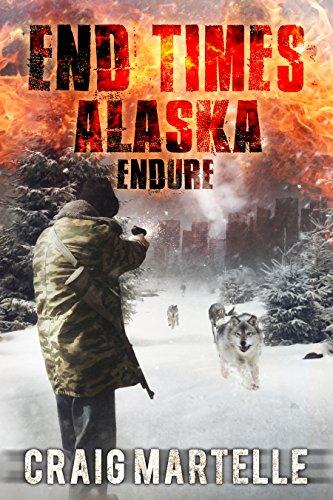 Endure (End Times Alaska Book 1) (English Edition)